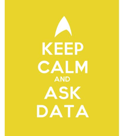 Keep Calm and Ask Data! Sticker