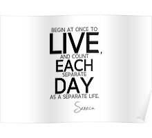 live each day - seneca Poster