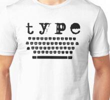 Type black Unisex T-Shirt
