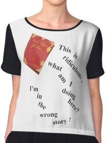 I'm In The Wrong Story!  Chiffon Top