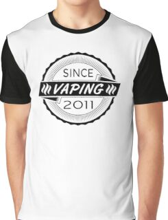 Vaping Since 2011 Graphic T-Shirt