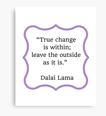 True change is within Canvas Print