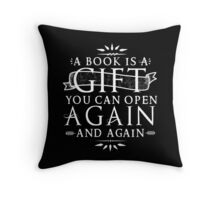 A Book Is A Gift Throw Pillow