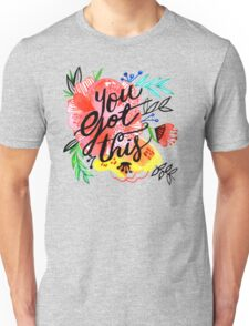 You got this! Unisex T-Shirt