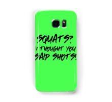 squats? Samsung Galaxy Case/Skin