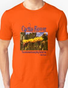 Prickly Pear Cactus Flowers and the Environment T-Shirt