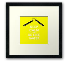 Keep Calm and Be Like Water Framed Print