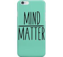 mind over matter iPhone Case/Skin