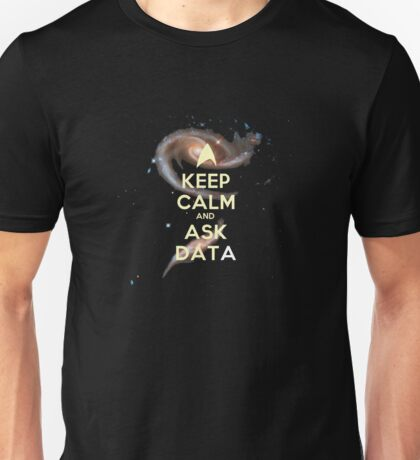 Keep Calm and Ask Data (Deep Space Edition) Unisex T-Shirt