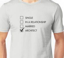 Architect Relationship Status Unisex T-Shirt