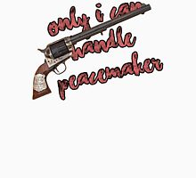 Only I can handle Peacemaker Unisex T-Shirt