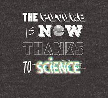 The Future is now Thanks to Science Unisex T-Shirt