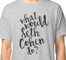 what would cohen do? Classic T-Shirt