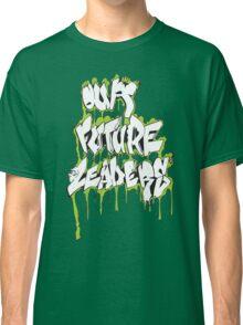 Our Future Leaders Graffiti Green Classic T-Shirt