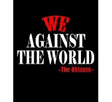 The Ohioans Against The World Photographic Print