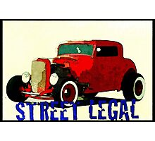 HOT ROD - STREET LEGAL Photographic Print