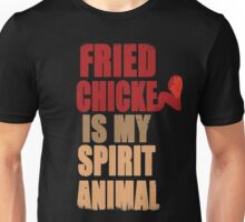Fried chicken is my Spirit Animal Unisex T-Shirt