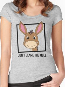 DON'T BLAME THE MULE Women's Fitted Scoop T-Shirt