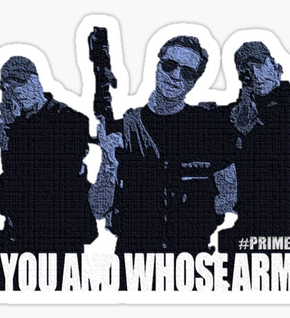 "Primeval- ""You And Whose Army?"" Sticker"