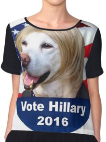 Hillary for everything 2016 Chiffon Top