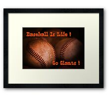Baseball Is Life - SF Giants Framed Print