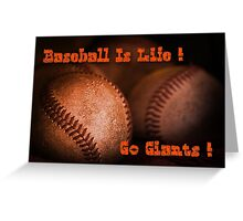 Baseball Is Life - SF Giants Greeting Card