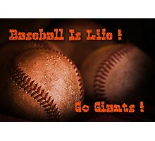 Baseball Is Life - SF Giants Photographic Print