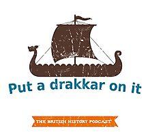 Put a Drakkar on it Photographic Print