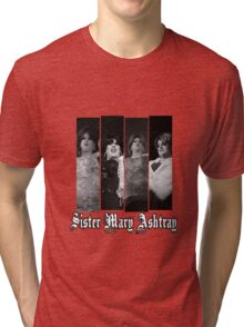 Sister Mary Ashtray Tri-blend T-Shirt