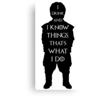 Tyrion Lannister - I Drink and i know Things Canvas Print