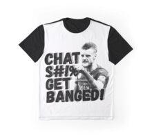 Chat Shit, Get Banged Graphic T-Shirt