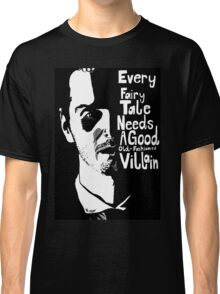Good old fashioned villian Classic T-Shirt