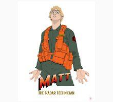 Matt Radar Technician & The radar of Doom Unisex T-Shirt