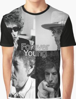 bob dylan - forever young Graphic T-Shirt
