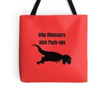 Why Dinosaurs Hate Exercise - T-Rex Push up T-Shirt Tote Bag