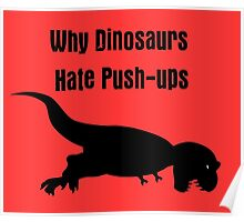 Why Dinosaurs Hate Exercise - T-Rex Push up T-Shirt Poster