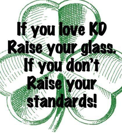 KD Raise your glass Sticker