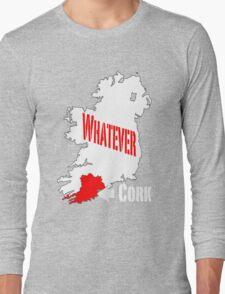 Cork... Whatever... Long Sleeve T-Shirt
