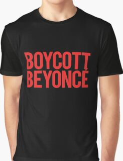 BOYCOTT BEYONCÉ Graphic T-Shirt