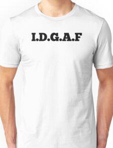 I.D.G.A.F Unisex T-Shirt