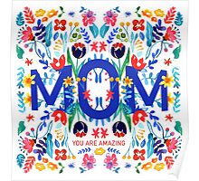 Mom, you are amazing! Poster