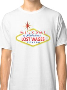 Lost Wages Nevada Classic T-Shirt