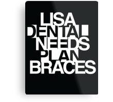 Lisa Needs Braces Metal Print