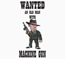 wanted an old man with a machine gun Baby Tee