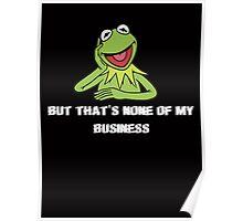 Kermit Meme Poster