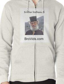 Brother Natanael  BroVids.com Zipped Hoodie