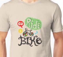 Go ride a Bike Unisex T-Shirt
