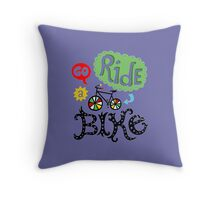 Go ride a Bike Throw Pillow