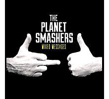 The Planet Smasher Mixed Messages Photographic Print
