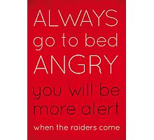 Life Tips: Go To Bed Angry Photographic Print